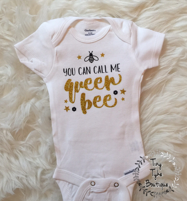 You Can Call Me Queen Bee esie baby onesie funny onesie