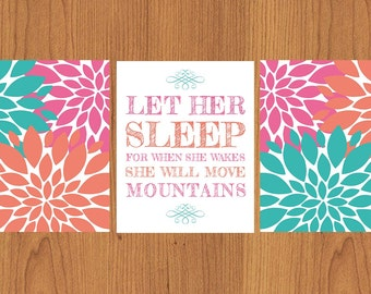 Let Her Sleep For When She Wakes She Will Move Mountains Teal Pink Coral 8x10 Floral Bloom Flowers Nursery Wall Art Set of 3 (50)