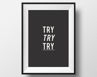 Try Try Try, motivational poster, home decor, download,  inspirational quote, motivational, quote, wall decor, print, poster, digital art