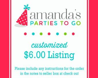 Customized 6.00 Dollar Listing | Amanda's Parties To Go