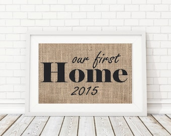 Our First Home Sign, Our First Home Print, Custom Home Sign, Home Closing Gift, Personalized First Home Gift, First Home Decor