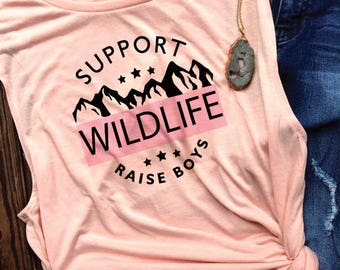 gifts for mom/support wildlife raise boys shirt/boy mom shirt/boy mom tank/boy mom tee/boys/mom of boys/raise boys/wildlife tee/mom life