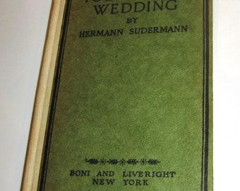 1918 Iolanthe's Wedding by Hermann Sudermann Hardback Book 159 Pages No Dust Jacket