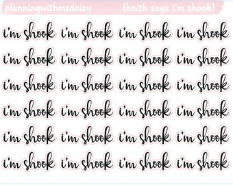 Kaith Says: I'm Shook Script Stickers