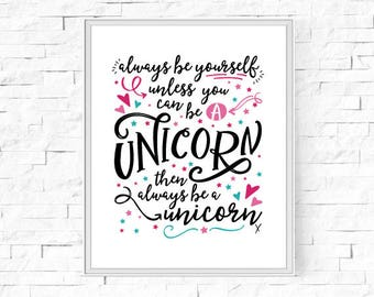 "Printable Always Be A Unicorn - Girl's Bedroom - Girl's Room - Home Decor Poster - Wall Art  - Digital Poster - 8""x10"" and A4."