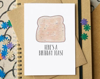 Funny Birthday Toast Card - funny toast card - card for toast lover - toast birthday card - Here's a Birthday Toast card - funny card