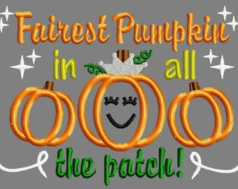 Buy 3 get 1 free!  Fairest pumpkin in all the patch! applique embroidery design