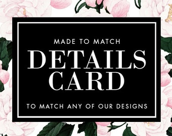 Details Card - Made to Match - Choose any of our designs and we will make you a printable card!