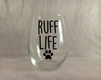 Ruff life, Dog mom wine glass, Dog mom, Fur mama, Dog wine glass, Paw wine glass, Paw print