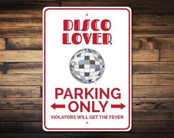 Disco Lover Sign, Disco Lover Parking Sign, Disco Party Decor, Disco Sign, Disco Ball Decor, Disco Ball Sign - Quality Aluminum ENS1002881