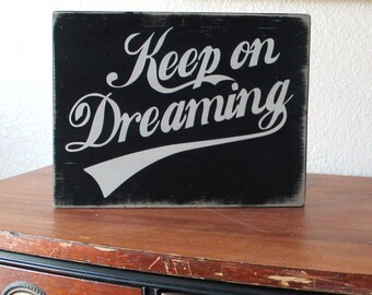 Keep on Dreaming Painted Wood Sign