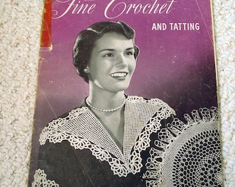Fine Crochet and Tatting, J&P Coats and Clark Book 259 Vintage 1949 First Edition