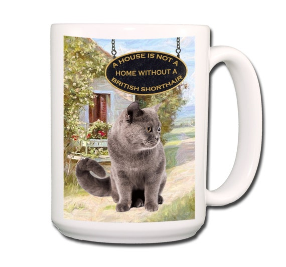British Shorthair Cat a House is Not a Home Large 15 oz Coffee Mug No 1