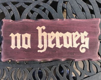 no heroes wood carving