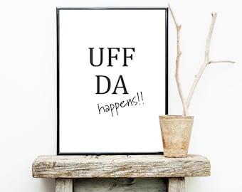 FREE SHIPPING** Uff Da happens! - Norwegian Saying - Norway - Uff dah - Poster