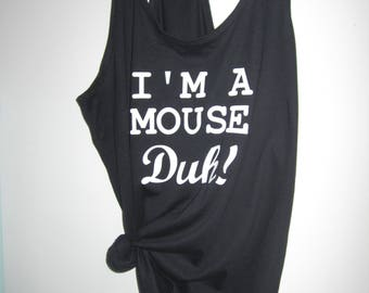 I'm a mouse duh! XS-XXL Tank top Women's black white grey halloween costume