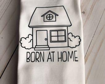 Born at  home onesie