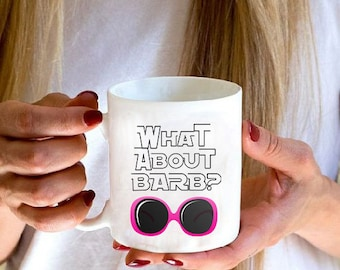 What About Barb - Stranger Things - Coffee Mug Cup