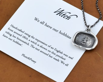 Witch Wax Seal Necklace - We all have our Hobbies Witch Pendant - 129