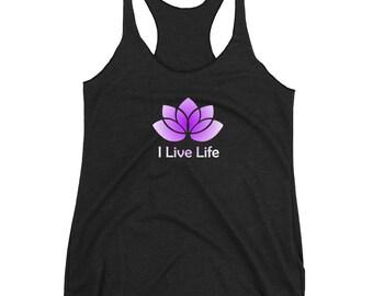 Lotus Tank Top | I Live Life Brand | Yoga Tank Tops For Women Mens Gift Womens Birthday Gift Women's Racerback Tank