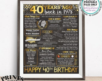 "40th Birthday Gift, Born in 1978 Birthday Flashback 40 Years Back in 1978 B-day, Gold, PRINTABLE 8x10/16x20"" Chalkboard Style Sign <ID>"