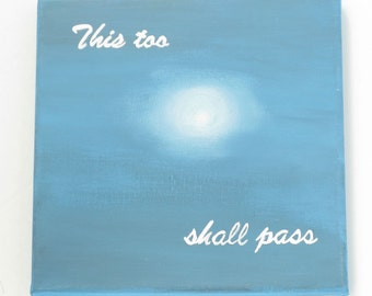 This Too Shall Pass, Motivational Quote Art, Inspirational Quotes, Wall Art, Canvas Quote Art, Acrylic Painting