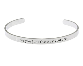 """High Polished Stainless Steel """"I Love You Just The Way You Are"""" Bracelet Cuff"""