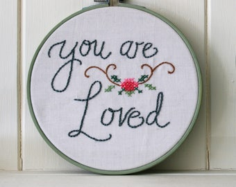 embroidery hoop art 'You are Loved'