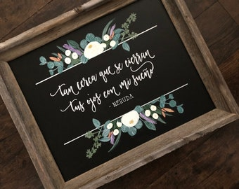 Rustic Framed 16x20 Hand Painted Custom Pablo Neruda Quote Sign Chalkboard Sign