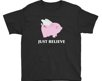 Flying Pink Pig Just Believe Cute Pig Little Pig Art Pig With Wings Print Gift Pig Animal Lover Pig Design Pig Charm Youth Short Sleeve T-Sh