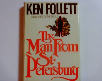 Ken Follett - The Man From St. Petersburg - William Morrow & Co. 1982 Book Club Edition - Thriller Novel - Vintage Hardcover Fiction Book