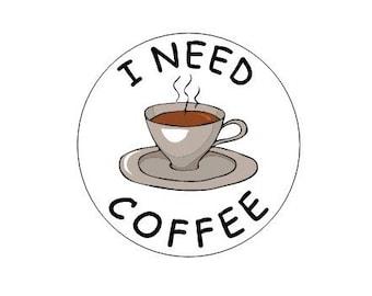 I Need Coffee pinback button