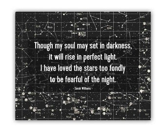 I Have Loved the Stars too fondly to be fearful of the night, Sarah Williams poem print, inspirational