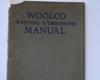 Woolco Knitting and Crocheting Manual 1917 with 59 Projects Antique