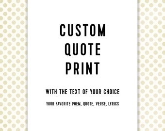 Personalized Gift for husband, boyfriend, Custom Quote Print, Your quote here