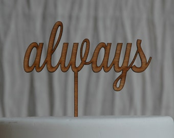 always Cake Topper Rustic Wooden Finish, Wedding, Anniversary, Engagment, Love