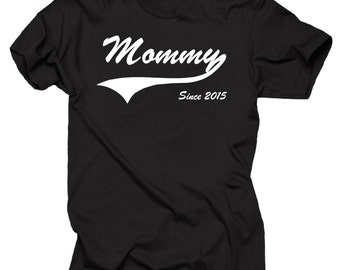 Mommy Since 2015 T-Shirt best gift for Mother Mom gift for new Mommy