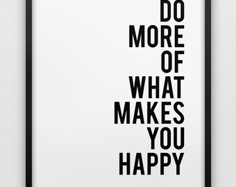 motivational wall decor // do more of what makes you happy print // black and white home decor print // inspirational wall art