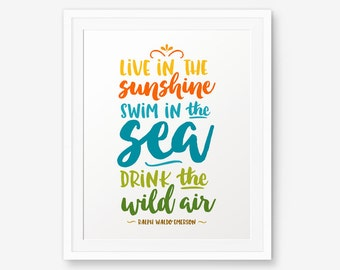 Live in the Sunshine Quote - Ralph Waldo Emerson Color quote art, motivational quote, inspirational quote, Custom Color