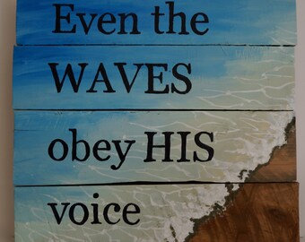 The Waves Obey Him