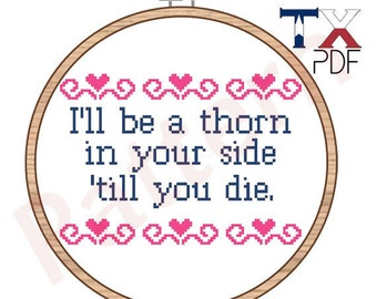 I'll be a thorn in your side 'till you die. - Chvrches lyrics cross stitch pattern