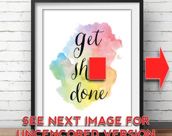 Office Decor, Get S*#& Done, Motivational Poster, Office Wall Art, Motivation, Printable Decor, Watercolor Print, Colorful Handmade Written