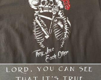 Grateful Dead Shirt-They Love Each Other Lot Shirt-Adult Uni T Shirt Sizes S M L XL XXL