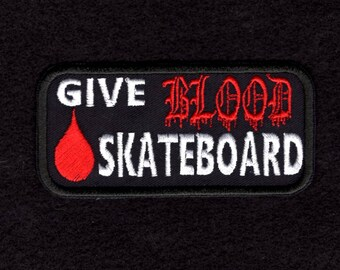 Give Blood Skateboard Patch Roadrash Skabording Morale Iron to Sew on Patch Badge