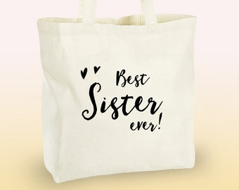 Best sister ever - gorgeous 100% cotton tote bag for sister with gold, silver or black lettering