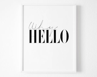 Why Hello - Why Hello Print - Typography Print - Printable Wall Art