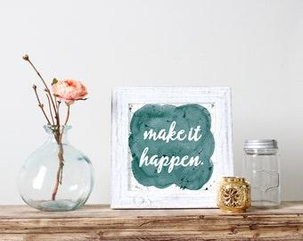 Make it Happen print - Dorm Decor - Motivational wall art - Inspirational quote - Blue home decor -Typography Print - Office wall art