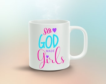 So God Made Girls... 11oz Coffee Mug