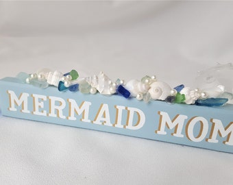 Beach Decor Mermaid Sign, Nautical Decor Mermaid Mom Sign, Sea Glass Mermaid Sign, Beach House Decor Seaglass Sign- Mermaid Mom