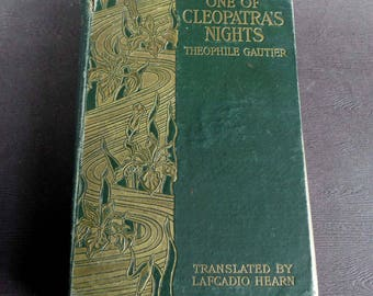 One of Cleopatra's Nights and other Fantastic Romances by Theophile Gautier, Translated by Lafcadio Hearn, 1906, Brentano's New York 1906